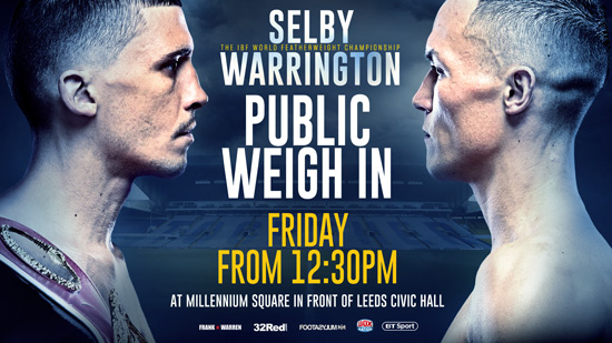 Selby v Warrington Weigh In